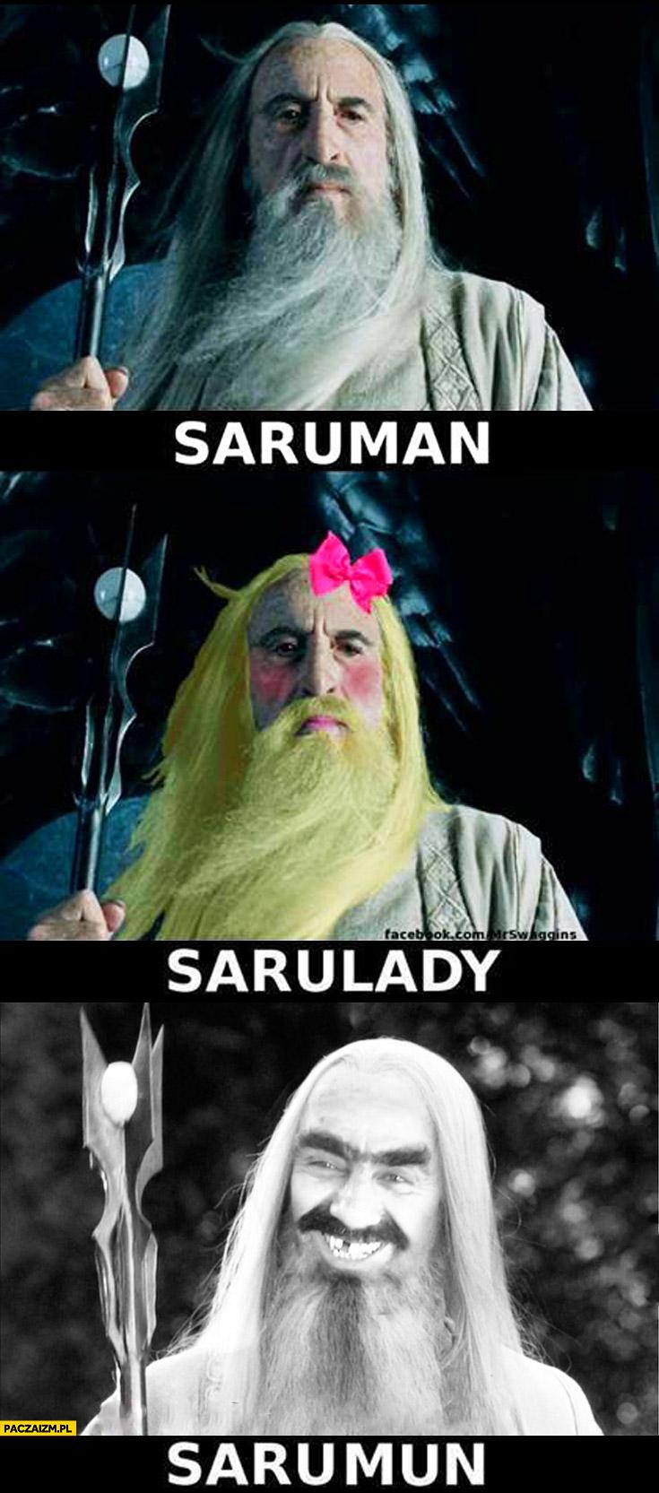 Saruman Sarulady Sarumun