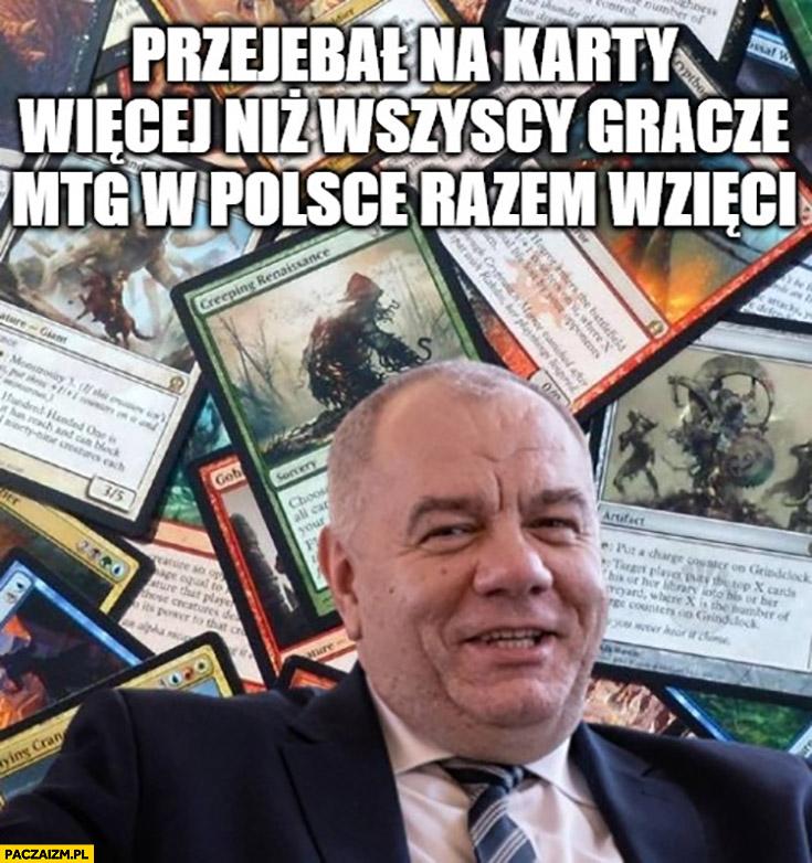 Sasin przewalił na karty więcej niż wszyscy gracze Magic the Gathering w Polsce razem wzięci