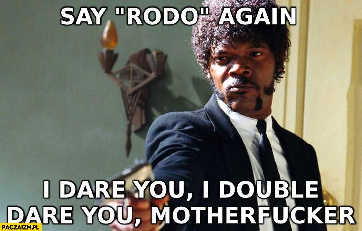 Say RODO again I dare you I double dare you Pulp Fiction cytat