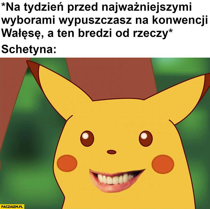 Schetyna na tydzień przed najważniejszymi wyborami wypuszczasz na konwencji Wałęsę a ten bredzi od rzeczy Pikachu Pokemon