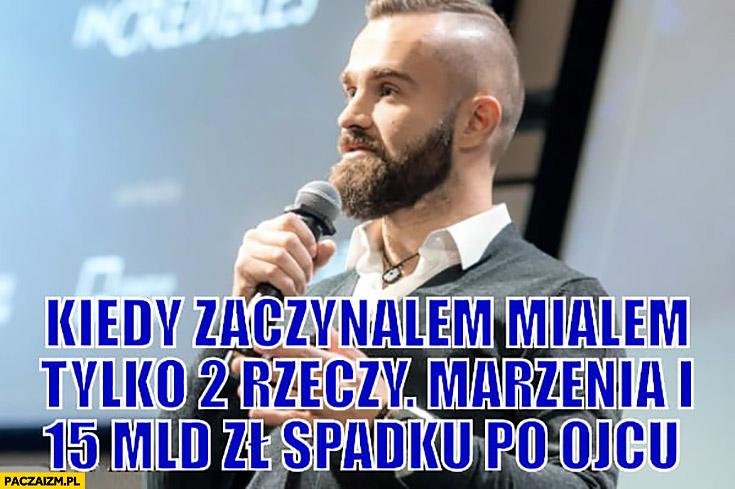 Sebastian Kulczyk kiedy zaczynałem miałem tylko 2 rzeczy: marzenia i 15 miliardów spadku po ojcu