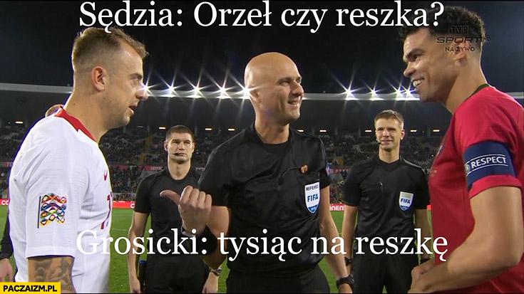 Sędzia: orzeł czy reszka? Grosicki: tysiąc na reszkę mecz Polska-Portugalia
