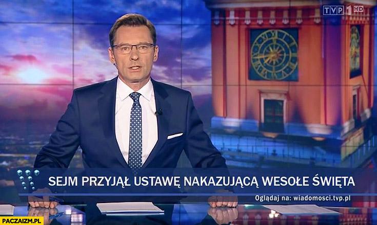 Sejm przyjął ustawę nakazującą wesołe święta pasek Wiadomości TVP