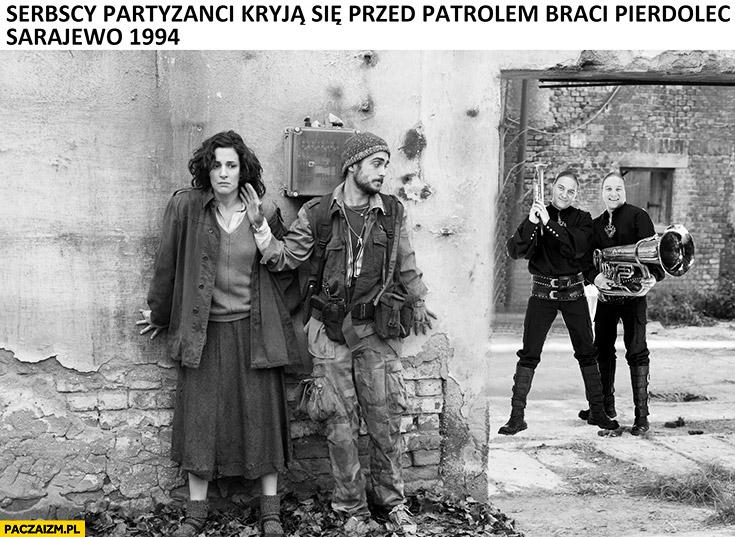Serbscy partyzanci kryją się przed patrolem braci Pierdolec, Sarajewo 1994 Golec Uorkiestra