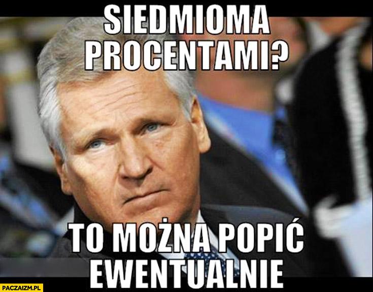 Siedmioma procentami to można popić ewentualnie Kwaśniewski referendum