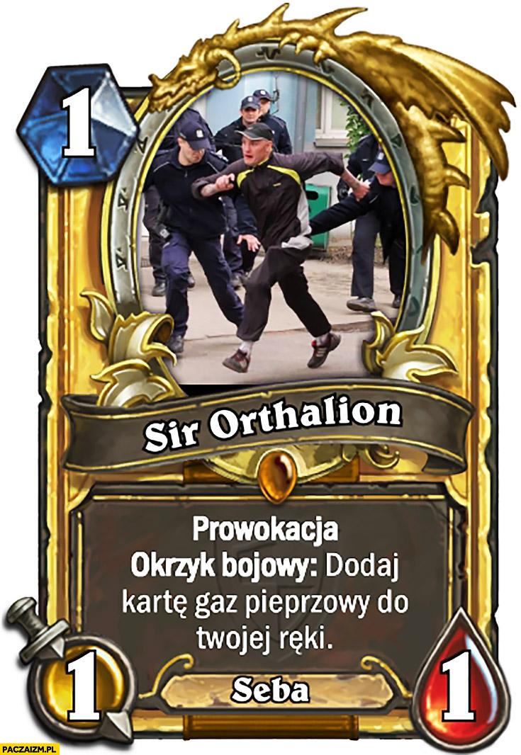 Sir Orthalion prowokacja, okrzyk bojowy: dodaj kartę gaz pieprzowy do Twojej ręki Typowy Seba karta Hearthstone