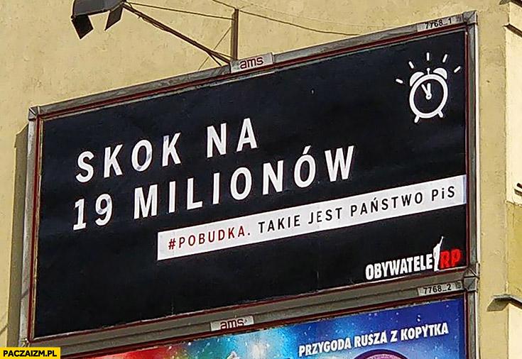 Skok na 19 milionów pobudka takie jest państwo PiS billboard reklama sprawiedliwe sądy