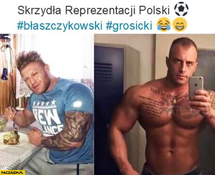 Skrzydła reprezentacji Polski Błaszczykowski Grosicki po siłce przypakowali pakerzy