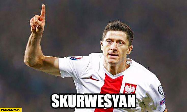 Skurwesyan Robert Lewandowski