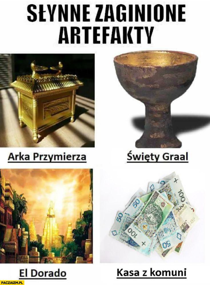 Słynne zaginione artefakty: Arka Przymierza, Święty Graal, El Dorado, kasa z komunii