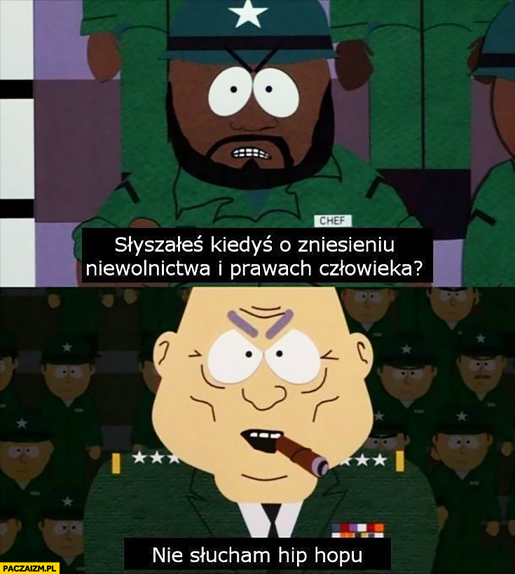 Słyszałeś o zniesieniu niewolnictwa i prawach człowieka? Nie słucham hip-hopu South Park