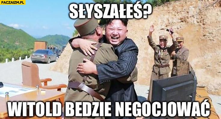 Słyszałeś? Witold będzie negocjować Kim Jong Un cieszy się