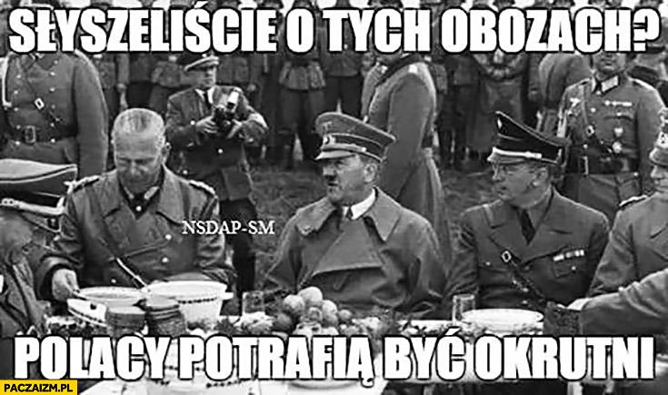 Słyszeliście o tych obozach? Polacy potrafią być okrutni hitler