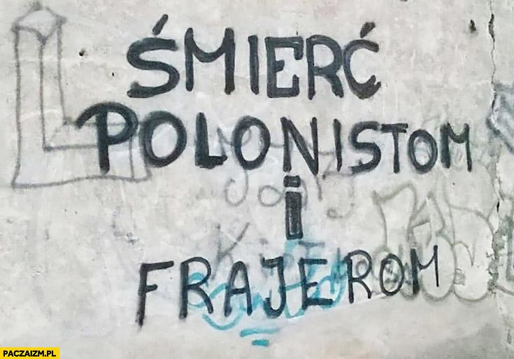 Śmierć polonistom i frajerom napis na murze