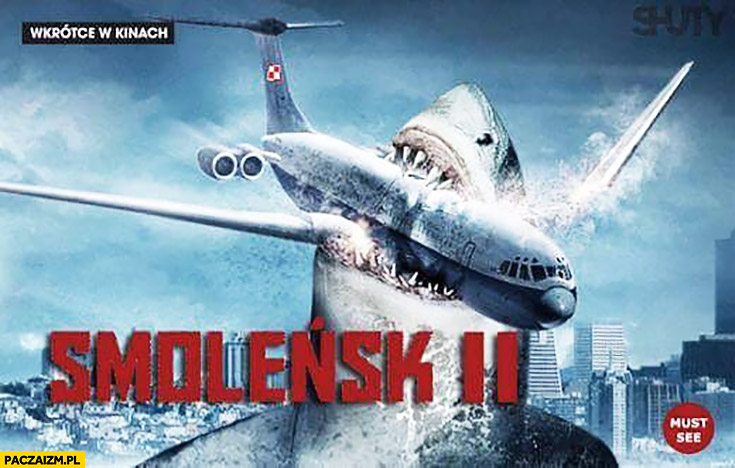 Smoleńsk 2 rekin pożera samolot wkrótce w kinach