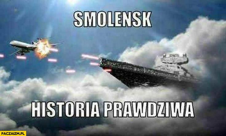 Smoleńsk historia prawdziwa Star Wars Gwiezdne Wojny niszczyciel imperium