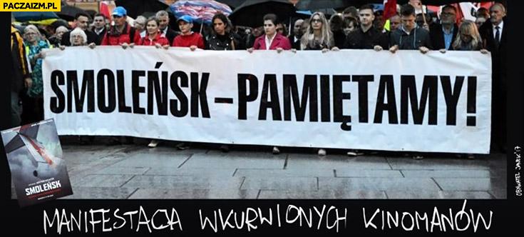 Smoleńsk – pamiętamy! Protest manifestacja wkurzonych kinomanów