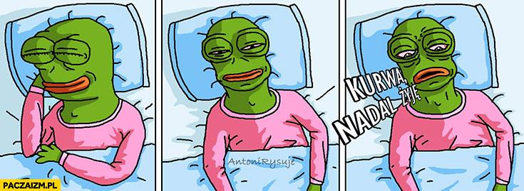 Smutna żaba Pepe śpi, budzi się kurna nadal żyję