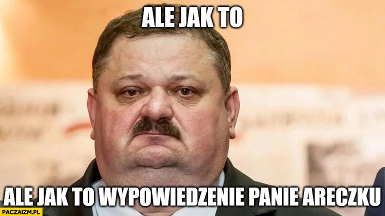 Smutny Janusz alfa ale jak to wypowiedzenie panie Areczku?