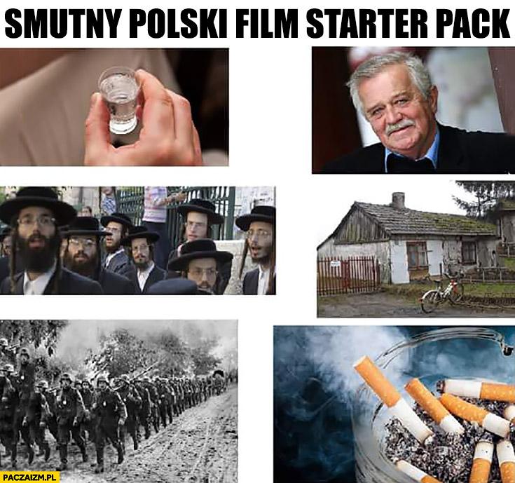 Smutny polski film starter pack wódka, Żydzi, wojna używki, papierosy palenie