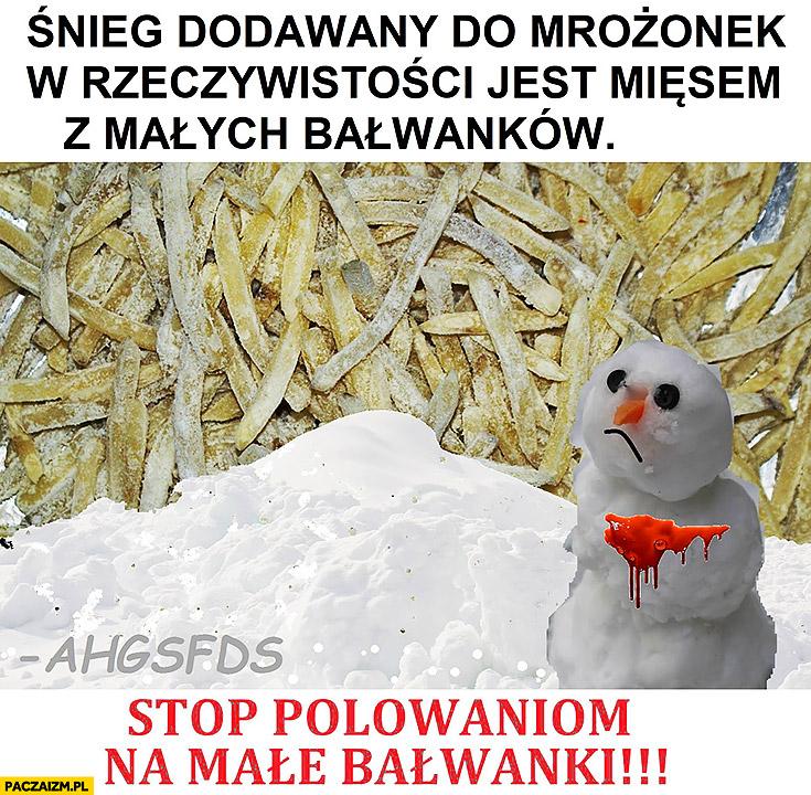 Śnieg dodawany do mrożonek w rzeczywistości jest mięsem z małych bałwanków stop polowaniom na male bałwanki ahgsfds