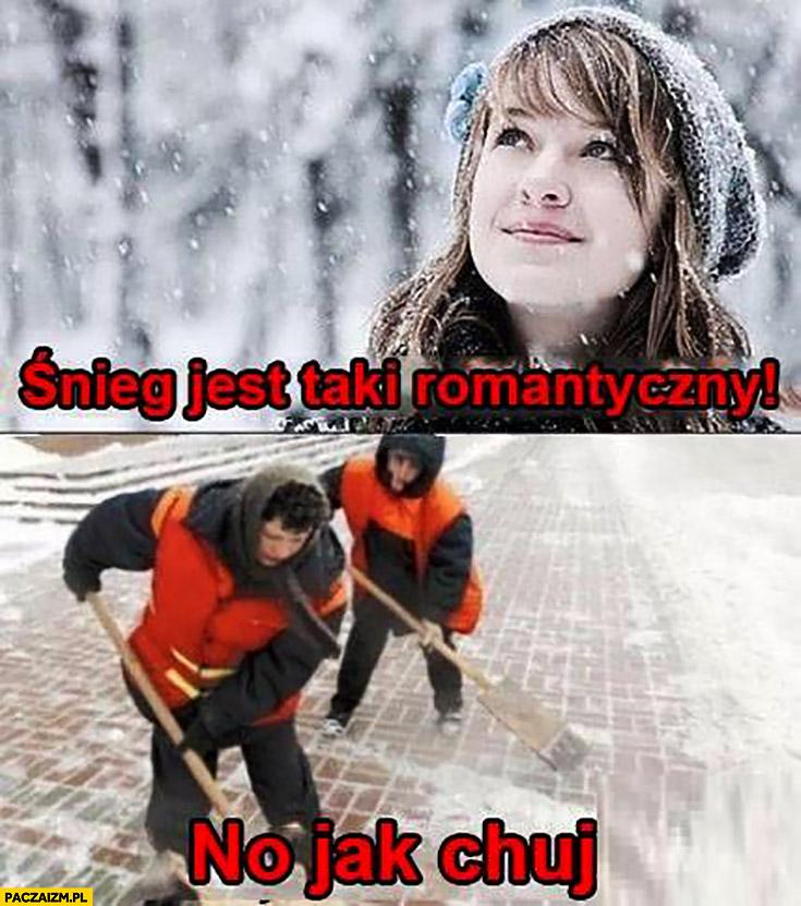 Śnieg jest taki romantyczny, no ta jasne odśnieżający