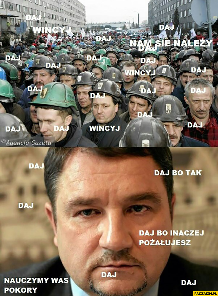 Solidarność daj bo tak, nauczymy was pokory, daj bo inaczej pożałujesz, wincyj, Piotr Duda