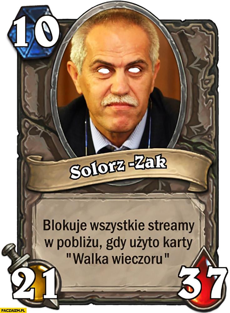 Solorz-Żak blokuje wszystkie streamy w pobliżu gdy użyto karty walka wieczoru karta Hearthstone
