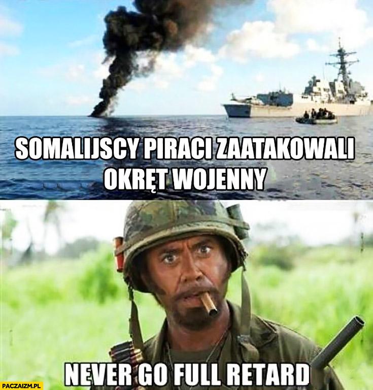 Somalijscy piraci zaatakowali okręt wojenny, never go full retard