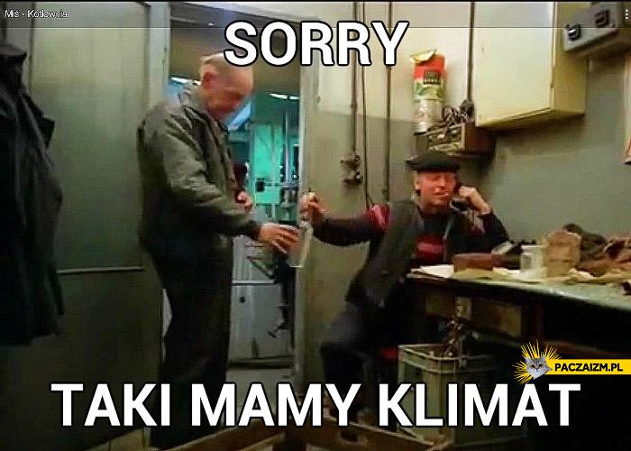 Sorry taki mamy klimat