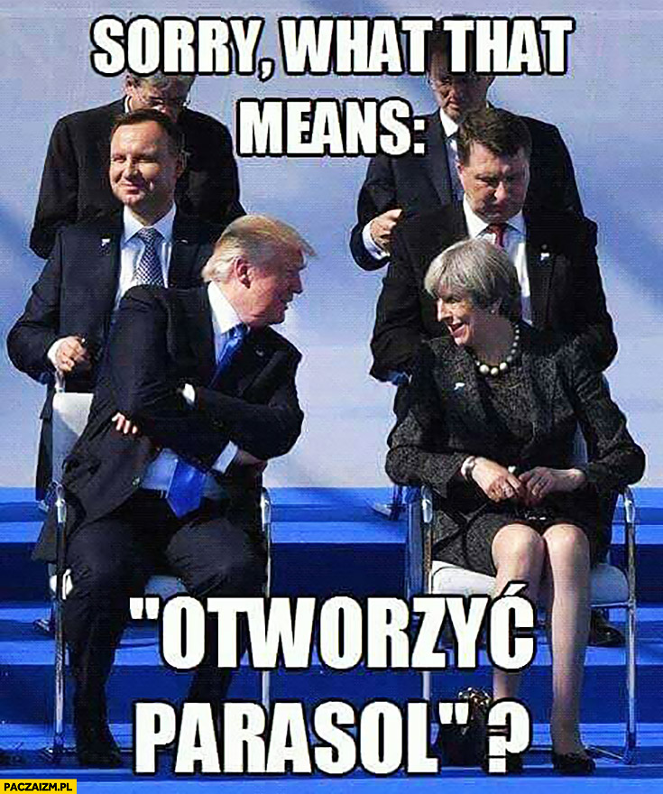 "Sorry what that means ""otworzyć parasol""? Donald Trump do Theresy May Duda"