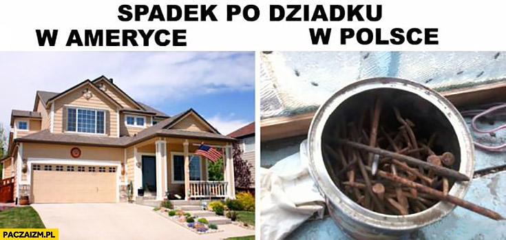 Spadek po dziadku w Ameryce dom w Polsce puszka gwoździ