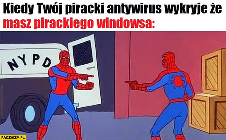 Spiderman kiedy Twój piracki antywirus wykryje, że masz pirackiego Windowsa