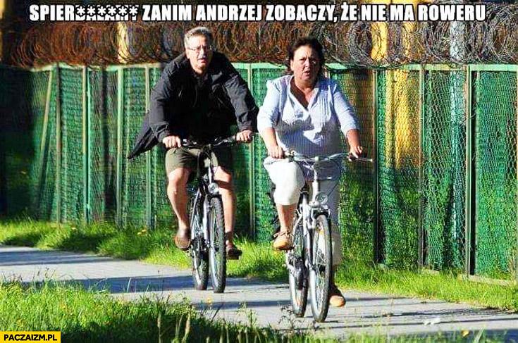 Spierdzielamy zanim Andrzej zobaczy że nie ma roweru Komorowski z żoną