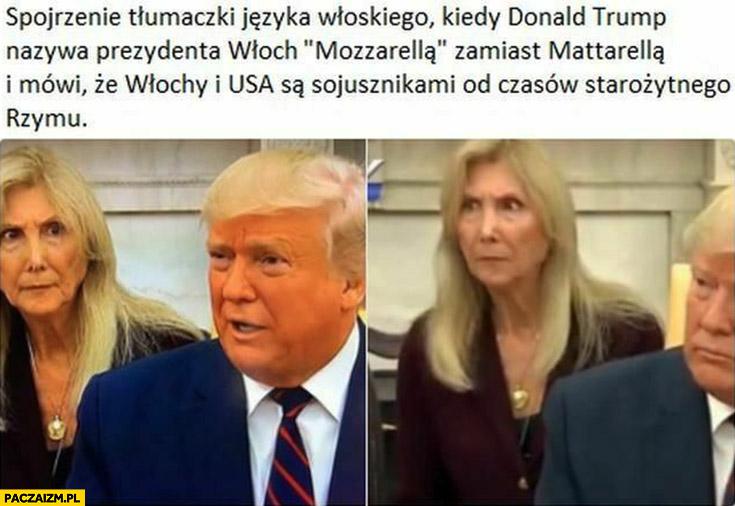 Spojrzenie tłumaczki kiedy Trump nazywa prezydenta Włoch mozzarellą