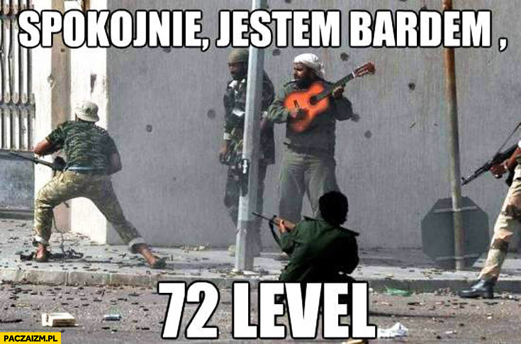 Spokojnie jestem bardem 72 level