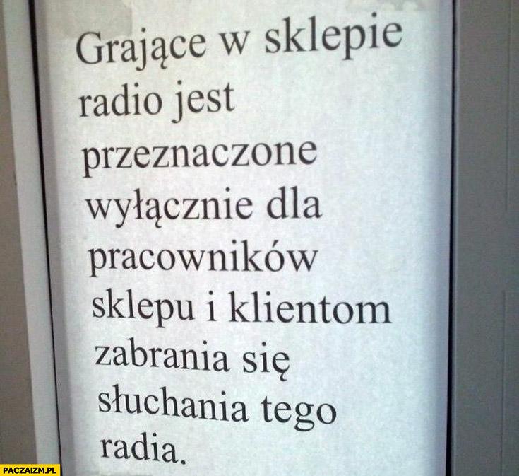 Sposób na ZAIKS: radio jest przeznaczone wyłącznie dla pracowników, klientom zabrania się słuchania kartka napis