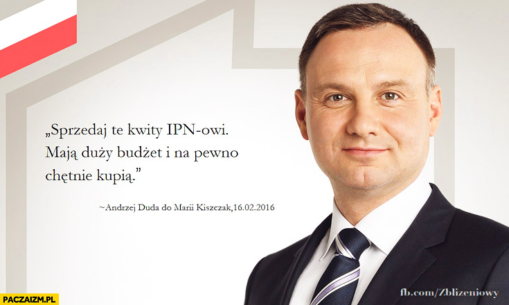 Sprzedaj te kwity IPNowi maja duży budżet i na pewno chętnie kupią Duda do Kiszczakowej Cenzoduda