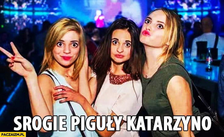 Srogie piguły Katarzyno zdjęcie lasek z klubu wielkie oczy przeróbka