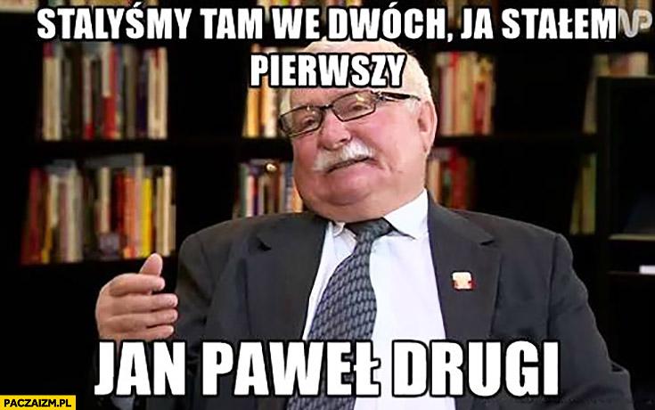 Staliśmy tam we dwóch – ja stałem pierwszy, Jan Paweł Drugi Lech Wałęsa