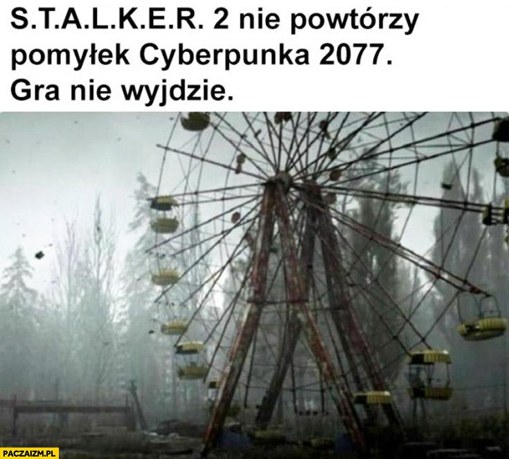 Stalker 2 nie powtórzy pomyłek Cyberpunka 2077, gra nie wyjdzie