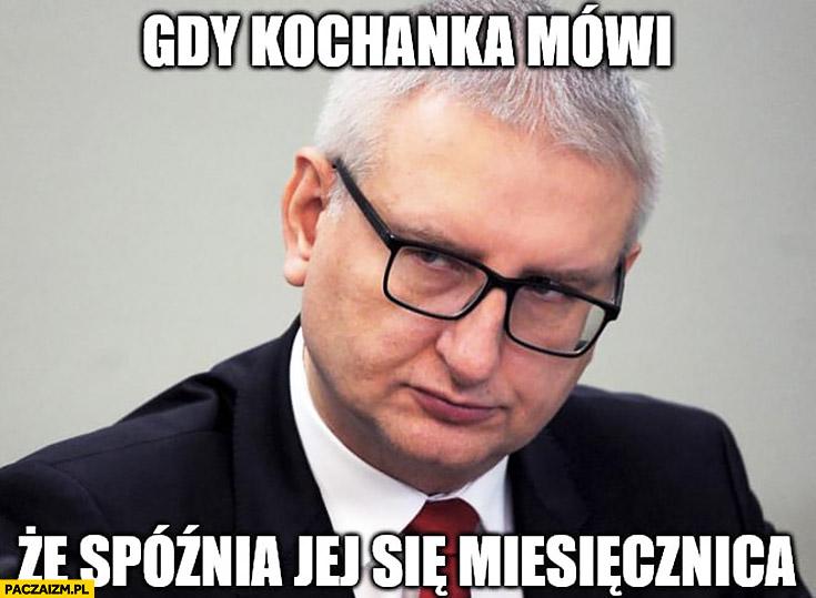 Stanisław Pięta gdy kochanka mówi, że spóźnia jej się miesięcznica poseł PiS