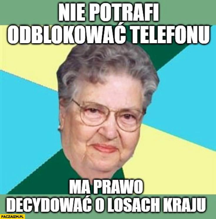 Stara baba nie potrafi odblokować telefonu, ma prawo decydować o losach kraju