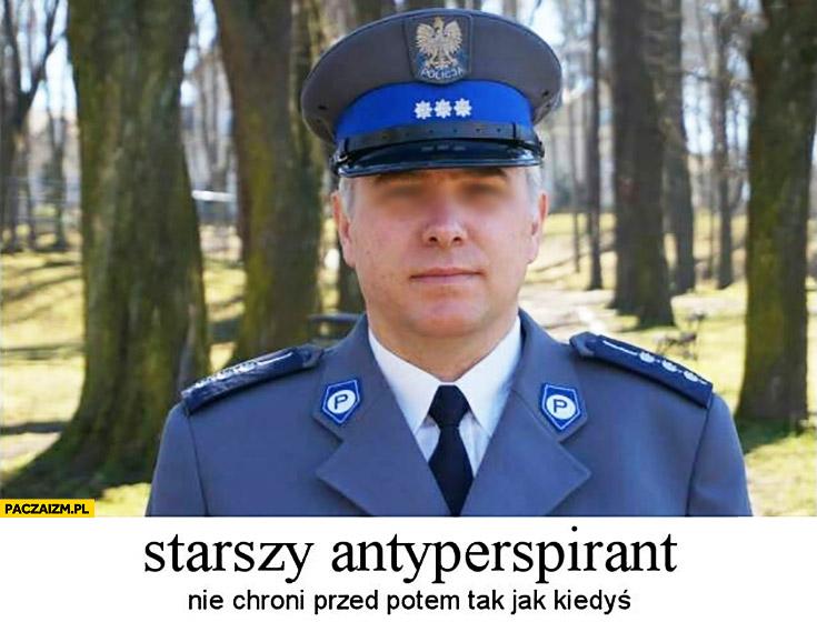 Starszy antyperspirant nie chroni przed potem tak jak kiedyś policjant aspirant