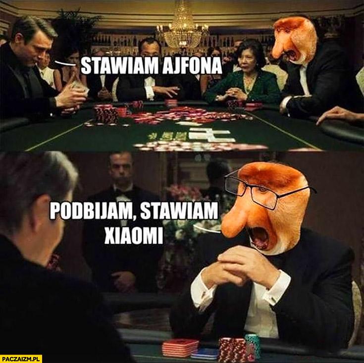 Stawiam Ajfona, podbijam stawiam Xiaomi gra w pokera
