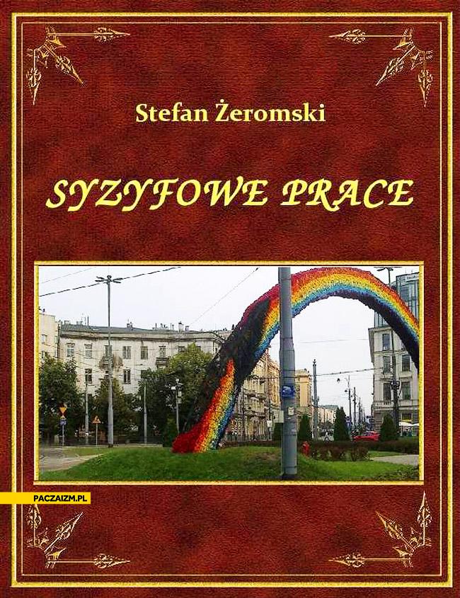 Stefan Żeromski Syzyfowe prace tęcza w Warszawie Plac Zbawiciela