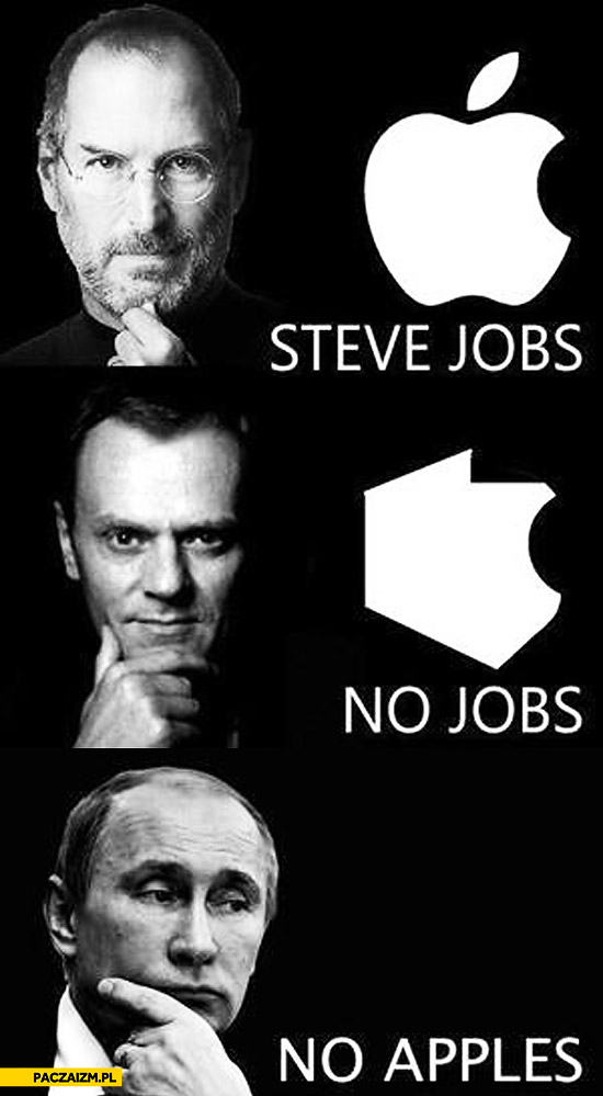 Steve Jobs no jobs no apples Putin