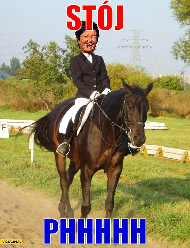 Stój phhhhh Hanna Gronkiewicz-Waltz HGW na koniu