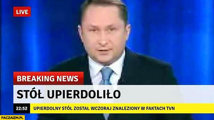 Stół upierdoliło Kamil Durczok breaking news Fakty TVN popierdzieliło