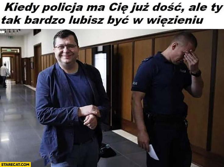 Stonoga kiedy policja ma Cię już dość ale Ty tak bardzo lubisz być w więzieniu
